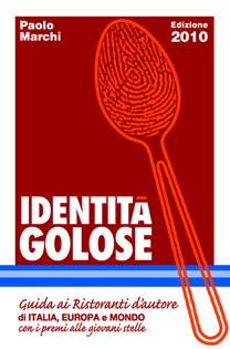 Identità Golose 2010. La guida ai ristoranti d'autore firmata Paolo Marchi